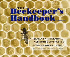 The Beekeepers Handbook, Third Edition, 1998 - Diana Sammataro and Alphonse Avitabile, Cornell University Press