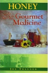Honey: The Gourmet Medicine Joe Traynor