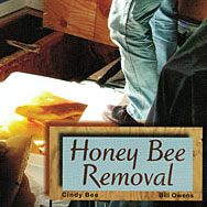 Honey Bee Removal: A Step-by-Step Guide by Cindy Bee and Bill Owens