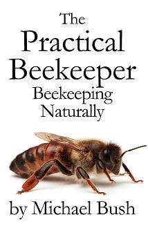 The Practical Beekeeper by Michael Bush